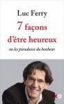 """Couverture du livre : """"7 façons d'être heureux ou Les paradoxes du bonheur"""""""