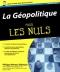 """Couverture du livre : """"La géopolitique pour les nuls"""""""