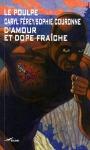 """Couverture du livre : """"D'amour et dope fraîche"""""""