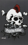 """Couverture du livre : """"Psycho killer"""""""