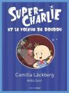 """Couverture du livre : """"Super-Charlie et le voleur de doudou"""""""