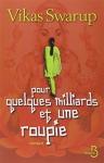 """Couverture du livre : """"Pour quelques milliards et une roupie"""""""