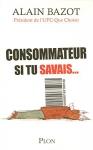 """Couverture du livre : """"Consommateur, si tu savais"""""""