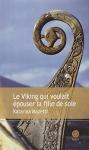"""Couverture du livre : """"Le Viking qui voulait épouser la fille de soie"""""""