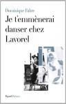 """Couverture du livre : """"Je t'emmènerai danser chez Lavorel"""""""