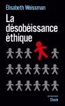 """Couverture du livre : """"La désobéissance éthique"""""""
