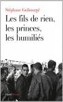 """Couverture du livre : """"Les fils de rien, les princes, les humiliés"""""""