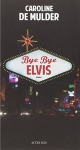 "Couverture du livre : ""Bye bye Elvis"""
