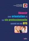 """Couverture du livre : """"Réussir son orientation et sa vie professionnelle quand on est Dys"""""""