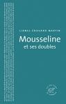 """Couverture du livre : """"Mousseline et ses doubles"""""""