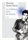 """Couverture du livre : """"Le malheur sera ta chance"""""""