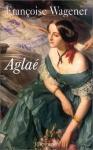 """Couverture du livre : """"Aglaé"""""""