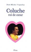 """Couverture du livre : """"Coluche, roi de coeur"""""""