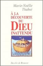 """Couverture du livre : """"À la découverte du Dieu inattendu"""""""