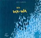 """Couverture du livre : """"Les wa-wa"""""""