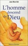 """Couverture du livre : """"L'homme descend de Dieu"""""""