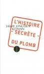 """Couverture du livre : """"L'histoire secrète du plomb"""""""