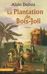 """Couverture du livre : """"La plantation de Bois-Joli"""""""