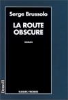 """Couverture du livre : """"La route obscure"""""""