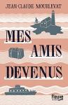 """Couverture du livre : """"Mes amis devenus"""""""