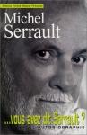 """Couverture du livre : """"Vous avez dit Serrault ?"""""""