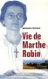 """Couverture du livre : """"Vie de Marthe Robin"""""""