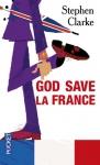 """Couverture du livre : """"God save la France"""""""