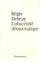 """Couverture du livre : """"L'obscénité démocratique"""""""