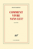 """Couverture du livre : """"Comment vivre sans lui ?"""""""
