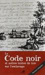 """Couverture du livre : """"Le code noir et autres textes de lois sur l'esclavage"""""""