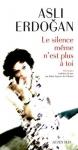 """Couverture du livre : """"Le silence même n'est plus à toi"""""""