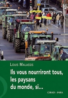 """Couverture du livre : """"Ils vous nourriront tous, les paysans du monde, si"""""""