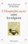 """Couverture du livre : """"L'hospitalité sacrée entre les religions"""""""