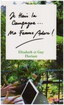 """Couverture du livre : """"Je hais la campagne, ma femme adore !"""""""