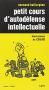 """Couverture du livre : """"Petit cours d'autodéfense intellectuelle"""""""