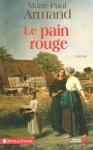 """Couverture du livre : """"Le pain rouge"""""""
