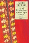 """Couverture du livre : """"Le roi d'Afghanistan ne nous a pas mariés"""""""