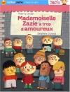 """Couverture du livre : """"Mademoiselle Zazie a trop d'amoureux"""""""