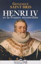 """Couverture du livre : """"Henri IV et la France réconciliée"""""""