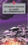 """Couverture du livre : """"Le goût de l'immortalité"""""""