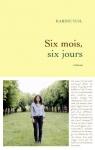 """Couverture du livre : """"Six mois, six jours"""""""