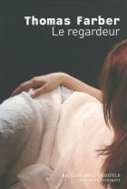 """Couverture du livre : """"Le regardeur"""""""