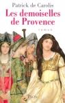 """Couverture du livre : """"Les demoiselles de Provence"""""""