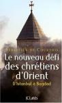 """Couverture du livre : """"Le nouveau défi des chrétiens d'Orient"""""""