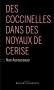 """Couverture du livre : """"Des coccinelles dans des noyaux de cerise"""""""