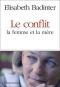 """Couverture du livre : """"Le conflit, la femme et la mère"""""""