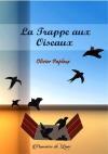 """Couverture du livre : """"La trappe aux oiseaux"""""""