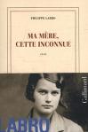 """Couverture du livre : """"Ma mère, cette inconnue"""""""