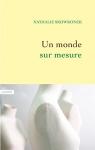 """Couverture du livre : """"Un monde sur mesure"""""""