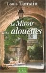 """Couverture du livre : """"Le miroir aux alouettes"""""""